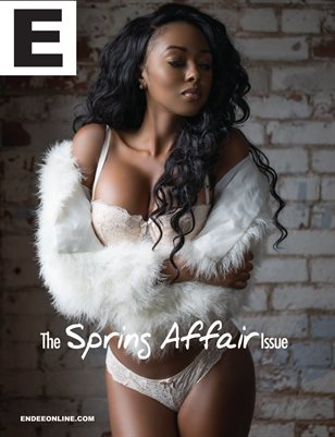 ENDEE Magazine - The SPRING AFFAIR Issue