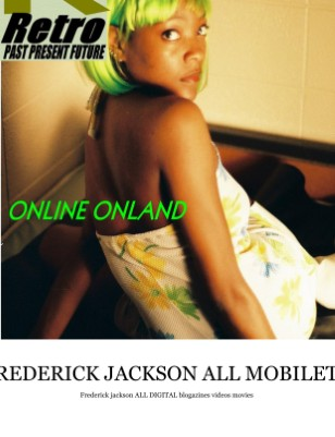 REPLAY MAGAZINE BY FREDERICK JACKSON