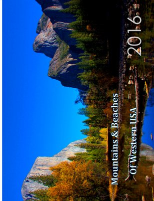 Mountains & Beaches of Western USA 2016 Calendar - 2nd Edition