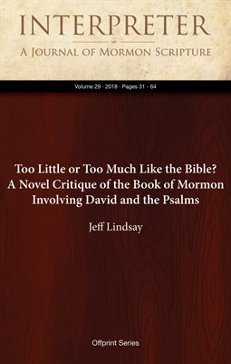 Too Little or Too Much Like the Bible? A Novel Critique of the Book of Mormon Involving David and the PsalmsNew Publication
