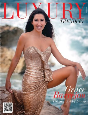 LUXURY TRENDING Magazine - GRACE BARREJON - Oct/Nov 2020 - Issue 31