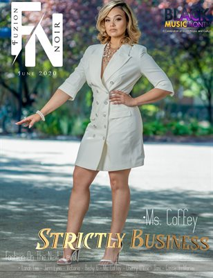 Fuzion Noir Ms. Coffey Summer Fashion June 2020 Edition