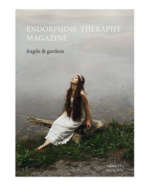 Endorphine Therapy Magazine VI Fragile & Gardens