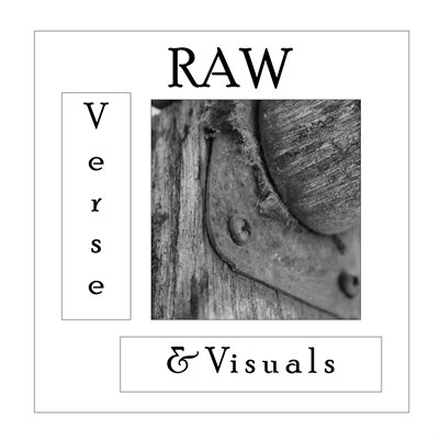 Raw:  Verse and Visuals
