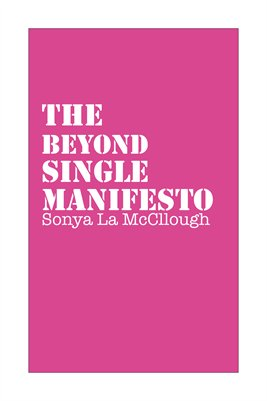 The Beyond Single Manifesto - Thistlepink
