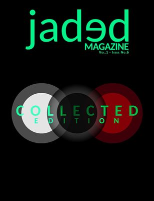 Jaded Magazine Vol.1 No.6 - COLLECTED EDITION - Spring 2021