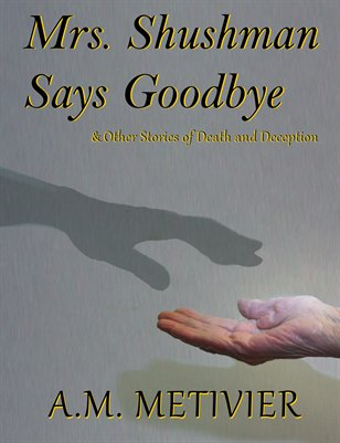 Mrs. Shushman Says Goodbye & Other Stories