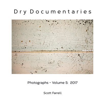Dry Documentaries:  Photographs - Volume 5 (2017)