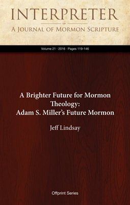 A Brighter Future for Mormon Theology: Adam S. Miller's Future Mormon