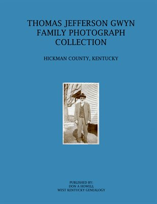 THOMAS JEFFERSON GWYN FAMILY PHOTOGRAPH COLLECTION, HICKMAN COUNTY, KENTUCKY