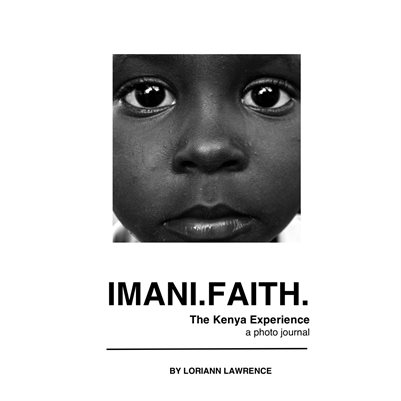 IMANI. FAITH. The Kenya Experience