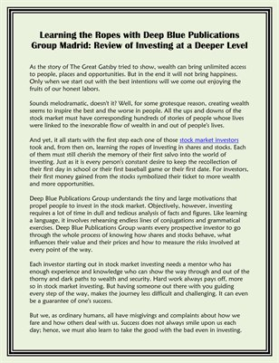 Learning the Ropes with Deep Blue Publications Group Madrid: Review of Investing at a Deeper Level
