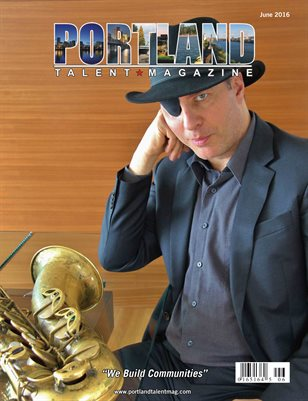 Portland Talent Magazine June 2016 Edition