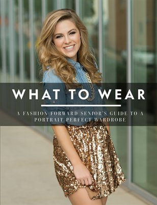 WHAT TO WEAR - Seniors by Nikki Moore (photos not taken by NMP)