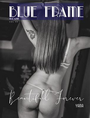 Blue Frame Magazine Volume 44 Featuring Yana