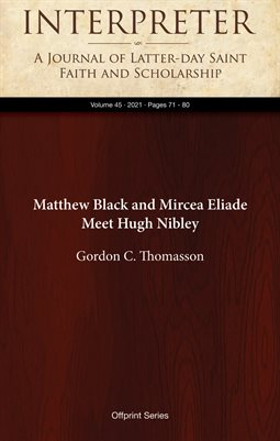 Matthew Black and Mircea Eliade Meet Hugh Nibley