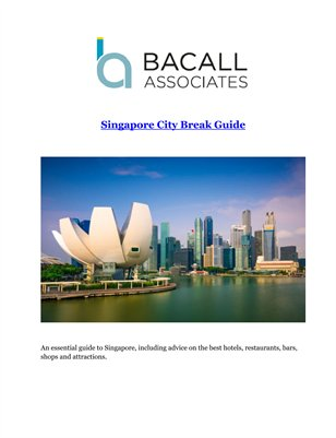 Bacall Associates Travel: Singapore City Break Guide