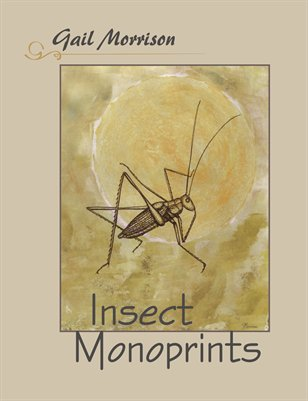 Gail Morrison: Insect Monoprints