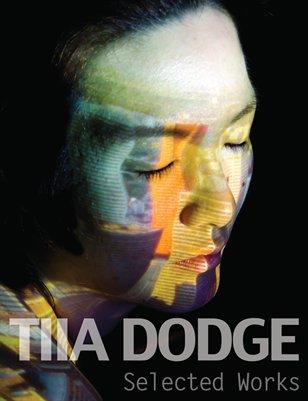Tiia Dodge: Selected Works