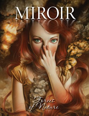 MIROIR MAGAZINE • Forces of Nature • Ania Tomicka