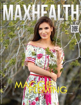 MAXHEALTH & Beauty Mag - MAGGIE FLEMING - April/2021 - PLPG GLOBAL MEDIA