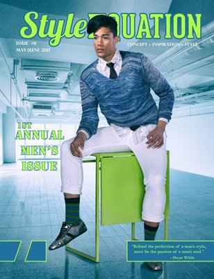 STYLE EQUATION MAGAZINE - 1ST ANNUAL MEN'S - ISSUE #11 - MAY/JUNE - 2015