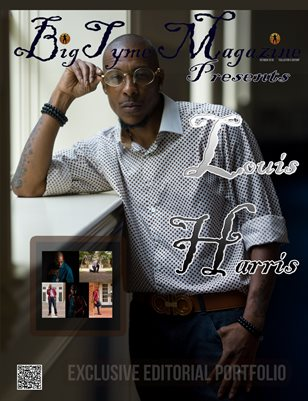BIGTYME MAGAZINE PRESENTS: LOUIS HARRIS