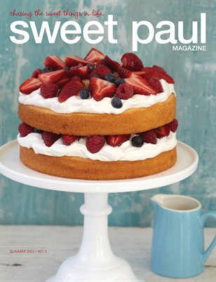 Sweet Paul Magazine Summer 2011