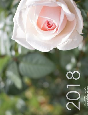 2018 Rose Calendar - Ericka LC Photo