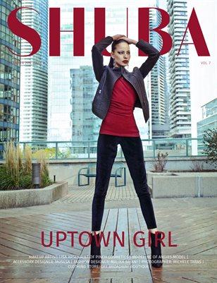 SHUBA MAGAZINE 2017 #3 DECEMBER  VOL. 7 Uptown Girl