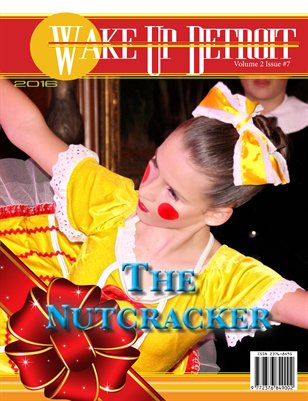Wake Up Detroit Magazine Special Nutcracker Edition 2016