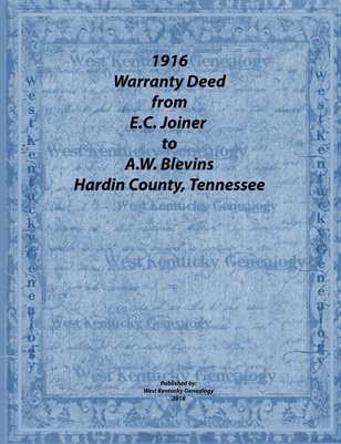1916 WARRANTY DEED, E.C. JOINER TO A.W. BLEVINS, HARDIN COUNTY, TENNESSEE
