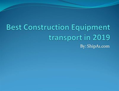 Ship A1 - Construction Equipment Shipping