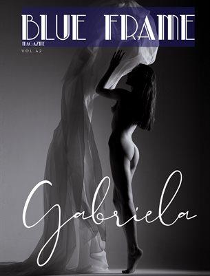 Blue Frame Magazine Volume 42 Featuring Gabriela