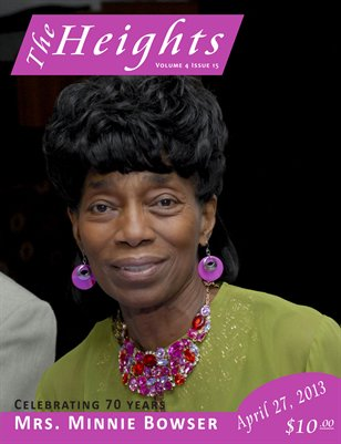 Volume 4 Issue 15 - Celebrating 70 Years Mrs. Minnie Bowser