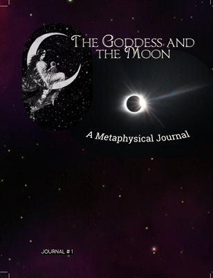 Goddess and the Moon - A Metaphysical Journal