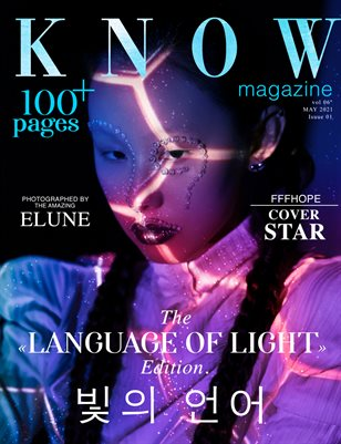 KNOW Magazine THE LENGUAGE OF LIGHT Spécial Édition Vol. 7 May 2021M