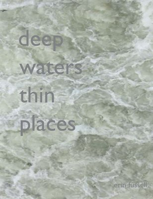 Deep Waters, Thin Places