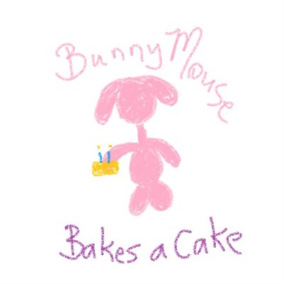 Bunny Mouse Bakes a Cake 2017