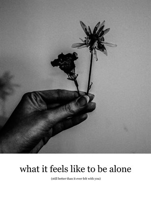 What it feels like to be alone