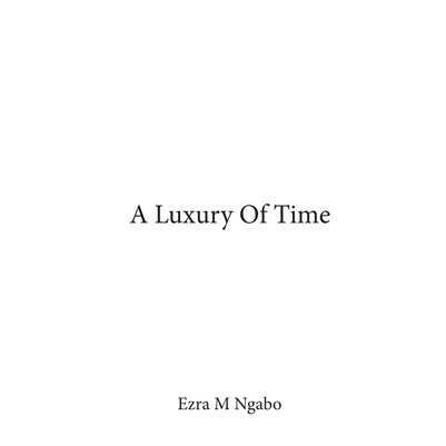 A Luxury Of Time.