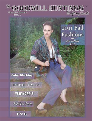 The Goodwill Huntingg Thrifting Guide, Fall 2011 Edition, Issue 1