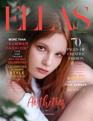 ELLAS Magazine   The August Fashion & Beauty Edition   Vol.9   2021