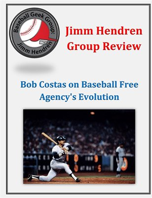 Jimm Hendren Group Review: Bob Costas on Baseball Free Agency's Evolution