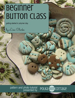 Beginner Button Class Polymer Clay Tutorial