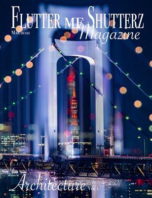 Flutter me Shutterz Magazine - Architecture Vol 1 - Mar 2021