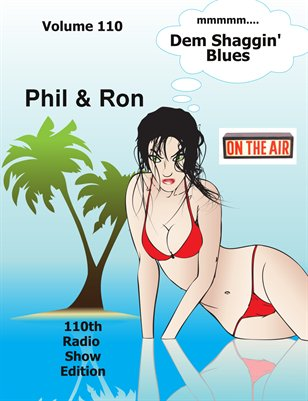 Dem Shaggin' Blues Radio Show # 110 With Phil & Ron