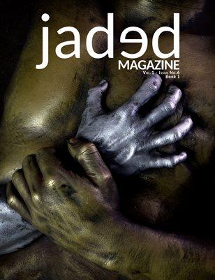 Jaded Magazine Vol.1 No.6 - BOOK 1 - Spring 2021