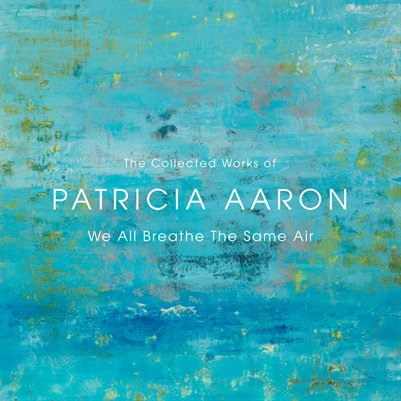 The Collected Works of Patricia Aaron