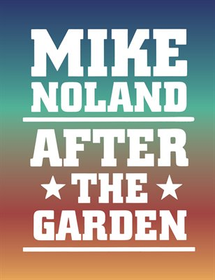 Mike Noland After the Garden